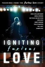 Igniting Furious Love: Teachings From the Furious Love Event Paperback