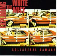 EXPLODING THE WHITE MICE / COLLATERAL DAMAGE  * NEW CD * NEU *