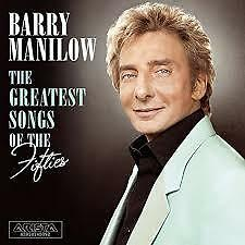 The Greatest Songs of the Fifties by Barry Manilow (CD, Jan-2006, Arista) VGC