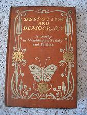 1903 Despotism and Democracy Book McClure Phillips & Co Washington Society Study