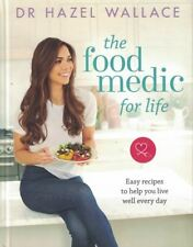 The Food Medic for Life by Dr Hazel Wallace (NEW Hardback)