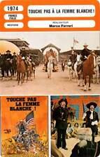 FICHE CINEMA : TOUCHE PAS A LA FEMME BLANCHE - Deneuve,Ferreri,Mastroianni 1974