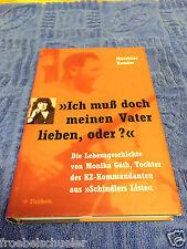 Matthias Kessler Monika Goeth: Ich muss doch meinen Vater lieben (Amon Goeth)