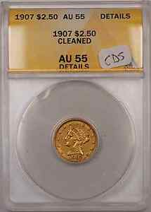 1907 Quarter Eagle Gold Coin $2.50 ANACS AU 55 Cleaned Details CDS