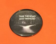 TAKE THE ROAD LESS TRAVELED  BUTTON MAGNET FREE SHIPPING