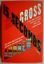 15 SECONDS Andrew Gross stated 1st Edition 2012 Mystery Hardcover & Dust Jacket