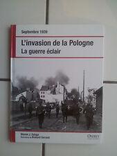 L  INVASION DE LA POLOGNE  la guerre éclair Steven J Zaloga 2009 TBE