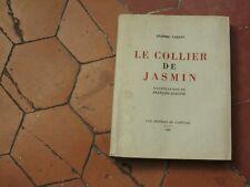 Léandre Vaillat Le collier de jasmin (Tunisie) Illustr. Fr Quelvée. 1945