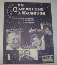 BOURVIL . P PERRIN. Partition . UN CLAIR DE LUNE A MAUBEUGE . sheet music