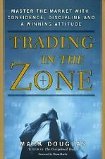 Trading in the Zone: Master the Market with Confidence, Discipline and a Winning