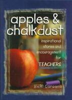 Apples & Chalkdust Inspirational Stories and Encouragement for Teachers