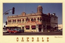 """Continental-size MAIN STREET, OAKDALE, CA. """"The West at It's Best"""""""