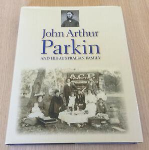 JOHN ARTHUR PARKIN AND HIS AUSTRALIAN FAMILY - Family History - HC Book - 2002