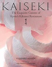 Kaiseki : The Exquisite Cuisine of Kyoto's Kikunoi Restaurant by Yoshihiro...
