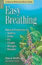 Easy Breathing: Natural Treatments For Asthma, Colds, Flu, Coughs, Allergies & S