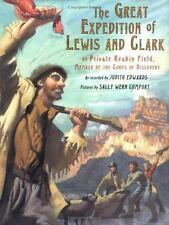 The Great Expedition of Lewis and Clark: by Private Reubin Field, Member of the