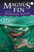 Magnus Ailerons Et The Moonlight Mission (Kelpies) Par Janis Mackay,Neuf
