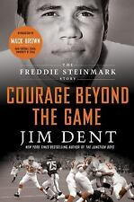 Courage Beyond the Game : The Freddie Steinmark Story by Jim Dent (2012,...