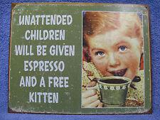 Unattended Children Espresso Free Kitten Metal Tin Sign Decor Funny NEW