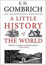 A Little History of the World by E. H. Gombrich (2008, Paperback)