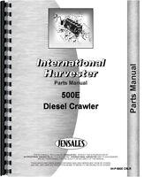 International Harvester 500E Crawler Parts Manual IH-P-500E CRLR