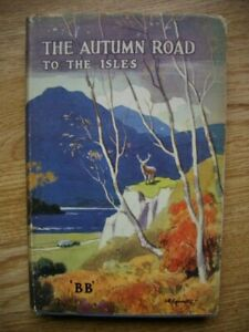 The Autumn Road to the Isles by 'BB' - Denys Watkins Pitchford
