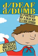 d/Deaf and d/Dumb: A Portrait of a Deaf Kid as a Young Superhero (Disability Stu