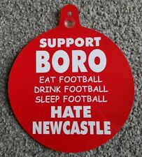 """Middlesbrough Car/Bedroom Window Hanger """" Support Boro Hate Newcastle"""""""