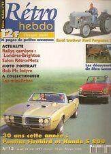 RETRO HEBDO 13 PONTIAC FIREBIRD HONDA S800 BOB McINTYRE TRACTEUR FORD FERGUSON 9