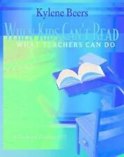 When Kids Can't Read - What Teachers Can Do : A Guide for Teachers 6-12 by Kyle…