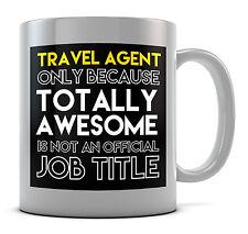 Agente de viajes sólo porque totalmente impresionante no es una taza oficial título del puesto