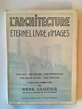"""L""""ARCHITECTURE ETERNEL LIVRE D'IMAGES 1948 STYLES ESTHETIQUE HISTOIRE CLOZIER"""