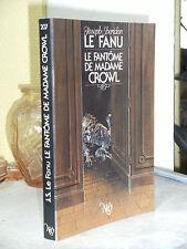 LE FANU - LE FANTÔME DE MADAME CROWL - COLL NEO FANTASTIQUE N°207 FANTASTIQUE