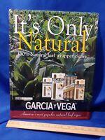 Garcia y Vega Cigar Pack Tin Sign It's Only Natural Rare Advertising VTG