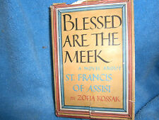 Blessed Are the Meek:A Novel about St. Francis of Assisi-Rulka Kossak HC DJ 1944