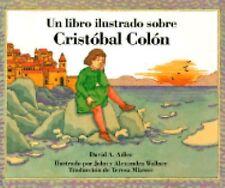 Un Libro Ilustrado Sobre Cristobal Colon / Picture Book of Christopher Columbus