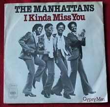 The Manhattans, i kinda miss you / gypsy man, SP - 45 tours