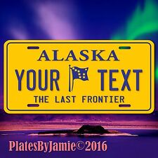 Alaska The Last Frontier ANY TEXT Your Personalized Text Aluminum Vanity License