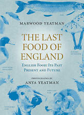 The Last Food of England,Yeatman, Marwood, Yeatman, Anya,New Book mon0000105575