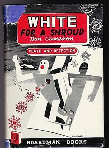 Don Cameron - White for a Shroud - Boardman Mystery - 1st 1949 McLoughlin Jacket