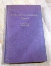 1944 Forty Seven Wisconsin Stories Mary Gates Muggah Paul H Raihle  hardcover