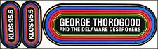 George Thorogood & The Delaware Destroyers 80's Klos Concert Bumper Stickers