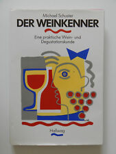 Der Weinkenner Michael Schuster Eine praktische Wein- und Degustationskunde