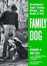 Family Dog: Revolutionary Rapid Training Method. Dog Health & Care