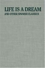 Life Is a Dream: And Other Spanish Classics (Eric Bentley's Dramatic Repertoire,