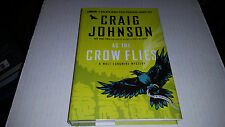 As the Crow Flies by Craig Johnson (2012, Hardcover) SIGNED 1st/1st