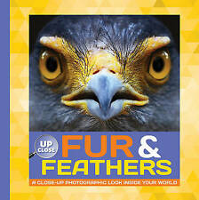 Fur & Feathers: A close-up photographic look inside your world (Up Close), Fiedl