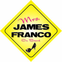 Mrs James Franco On Board Novelty Car Sign