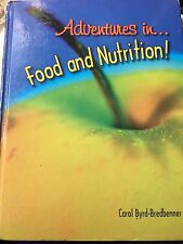 Adventures in Food and Nutrition by Carol Byrd-Bredbenner (1997, Hardcover,...