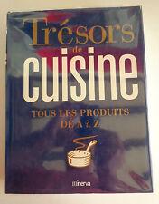 Trésors de la cuisine Tous les produits de A à Z 1000 recettes 550 illustrations